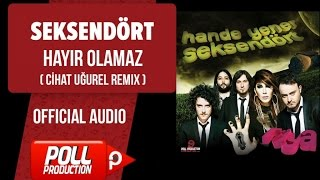 Seksendört - Hayir Olamaz - Cihat Uğurel Remix  Resimi
