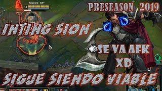 Inting Sion Preseason 2019 - Es viable? Matchup contra Darius! Se va AFK! XD