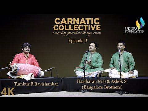 Udupa Foundation | Carnatic Collective | Episode 9 | Neraval | B Ravishankar | Hariharan | Ashok