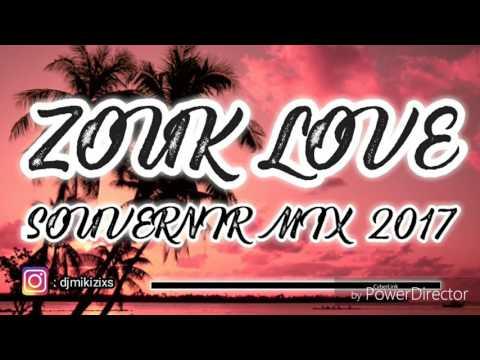 ZOUK LOVE SOUVENIR MIX 2017 !!!