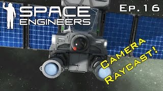 Camera Block Raycast - Space Engineers Ep16