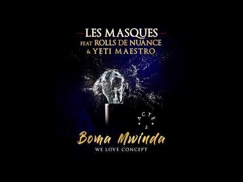 Les Masqués feat Rolls des Nuances et Yeti Maestro - ACTE 2 (BOMA MWINDA) thumbnail