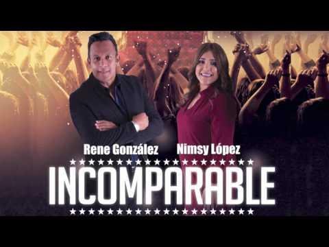 INCOMPARABLE (Audio)- Nimsy López & René González