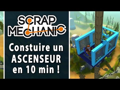 SCRAP MECHANIC #10 : Construire un Ascenseur | LET'S PLAY FR