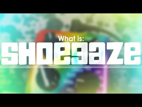 What is: SHOEGAZE!?|The Genre Handbook