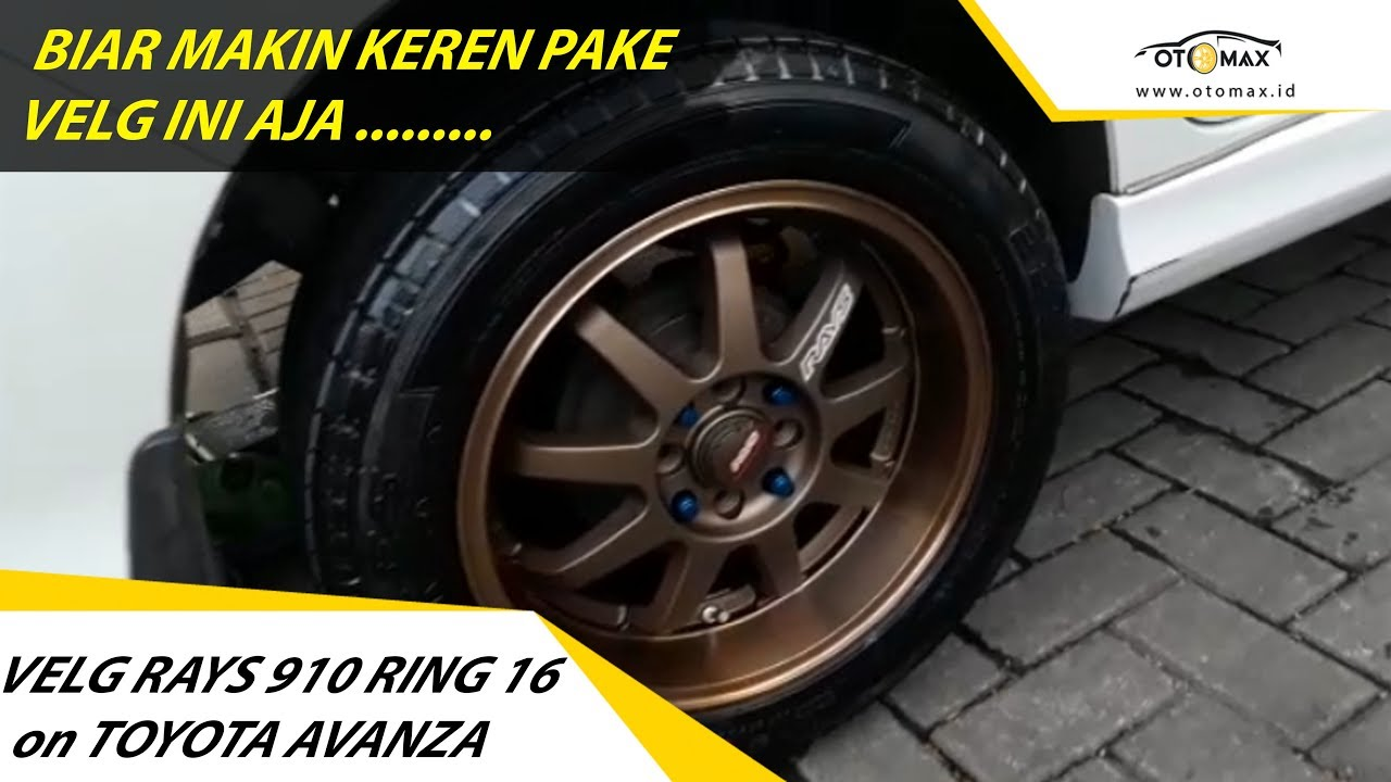 ukuran velg grand new veloz all kijang innova 2018 semisena rays 910 ring 16 on toyota avanza modifikasi sinar otomax