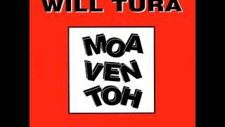 Will Tura   Moa Ven Toh