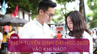 Cập nhật thời gian tuyển sinh đại học 2020 | VTC Now
