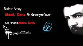 Berhan Arısoy - Ahmet Kaya Siz Yanmayin (cover)