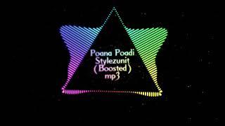 Poana Poadi (Boosted) - Stylezunit