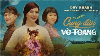 PARODY - CUNG ĐÀN VỠ TOANG | Duy Khánh, Hoàng Trung, Kus Thỏ Ngọc | Official Video