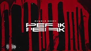 BUMBLE BEEZY - PERK (Премьера трека)