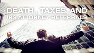 DEATH , TAXES, AND IRS ATTORNEY REFERRALS with Kevan McLaughlin