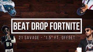 "Fortnite With 21 Savage - ""1.5"" ft. Offset 