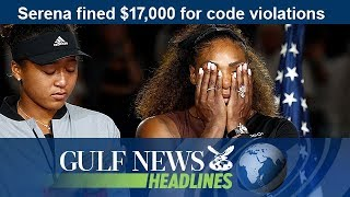 Serena fined $17,000 for code violations - GN Headlines
