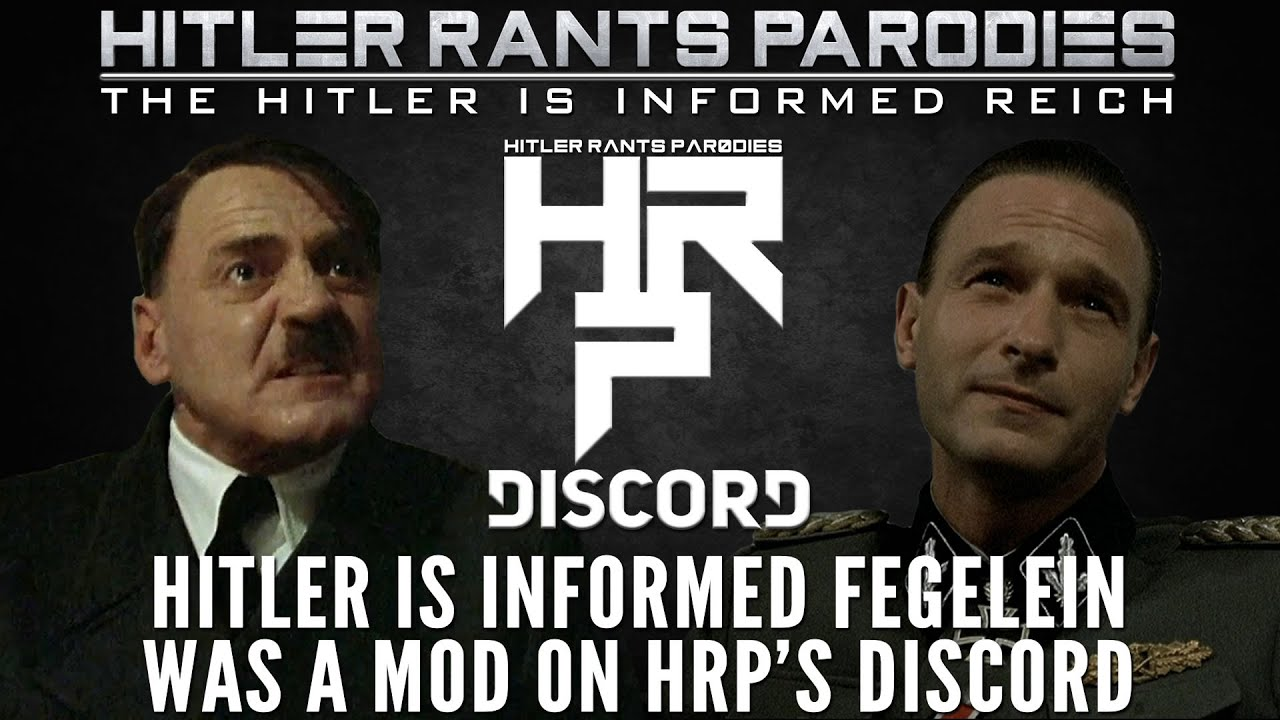 Hitler is informed Fegelein was a mod on HRP's Discord