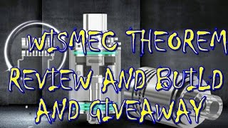 wISMEC THEOREM FULL REVIEW DUAL COIL BUILD AND GIVEAWAY (closed)