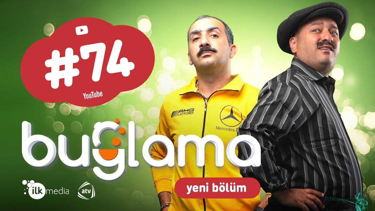 """""""Buğlama"""" #74 Yeni (19.12.2020)"""