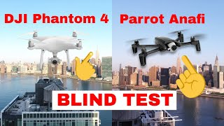 Blind Test - Parrot Anafi vs DJI PHANTOM - Do you think you know which is better?