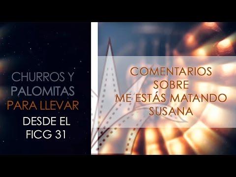 FICG 31.09 - Me estás matando, Susana