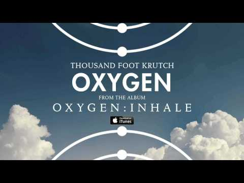 Thousand foot krutch oxygen