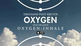 Thousand Foot Krutch: Oxygen (Official Audio)