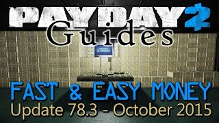 Fast & Easy Money [Payday 2 Guide - STEALTH] - Oct 2015