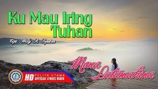 Download Lagu Rohani Terbaru 2019 Terpopuler - Ku Mau Iring Tuhan - Mona Latumahina