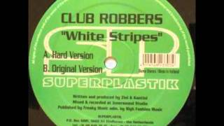 Club Robbers - White Stripes (Original Version)