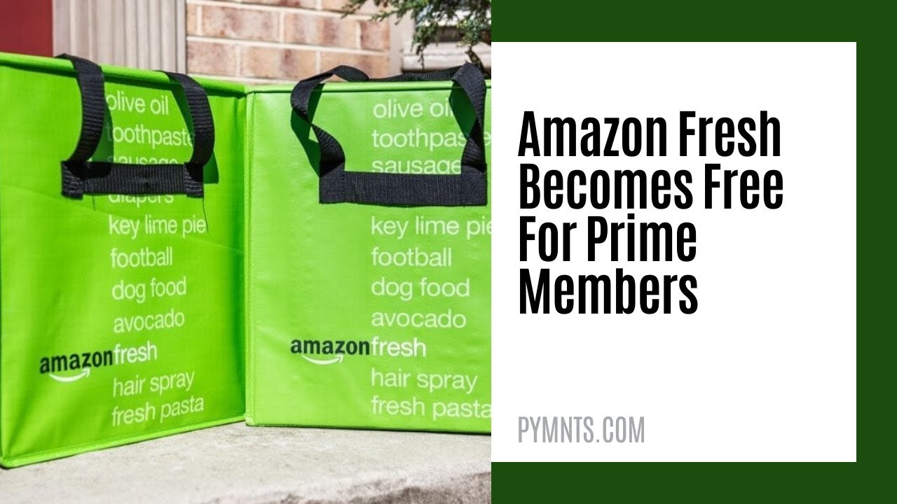 Amazon Fresh is now free for Prime members