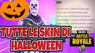 ALL THE SKIN OF FORTNITE IN HALLOWEEN 2018, ECCO THE NAMES AND THERE'S ALSO HERE...