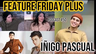 Download Feature Friday Plus #50 Inigo Pascual  Family & Fame,Music,Filipino Music World Wide,Future Projects