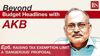 Beyond Budget Headlines: Raising exemption limit at the cost of tax reform a 'dangerous' proposal