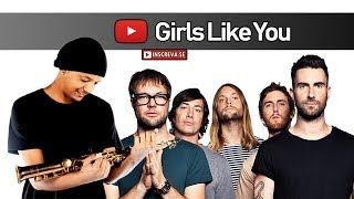 Maroon 5 - Girls Like You ft. Cardi B - Sax Cover
