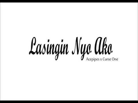 Lasingin Nyo Ako - Curse One & Acepipes (Audio)