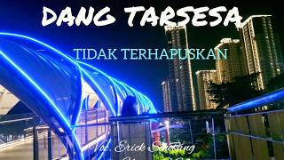 DANG TARSESA - Lirik lagu batak + terjemahanya  Voc. Erick sihotang cipt. Robert marbun