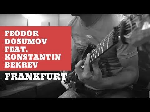 """Frankfurt"" - F.Dosumov feat K.Bekrev"