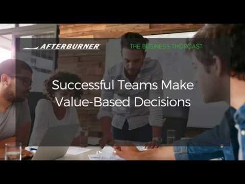 Successful Teams Make Value Based Decisions