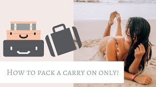 How To Only Pack A Carry On | Short Trips & Long Trips