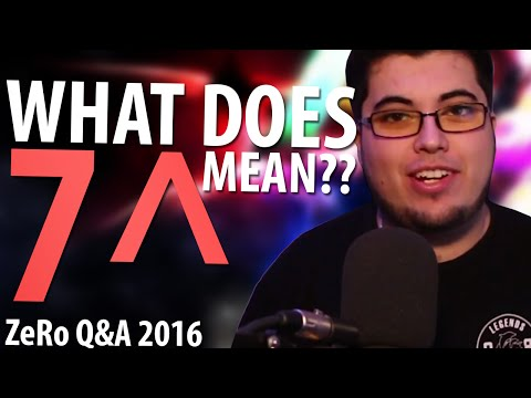 What does 7^ mean? - ZeRo Q&A 2016