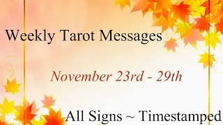 🔮✨Weekly Tarot Messages Nov. 23rd - 29th ~ All Signs Timestamped