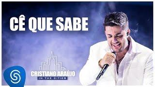 Cristiano Araújo - Cê que Sabe (DVD In The Cities)[Video Oficial] thumbnail