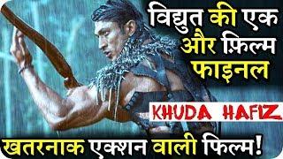 Vidyut Jammwal Upcoming Biggest Romantic Action Film KHUDA HAFIZ