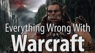 Everything Wrong With Warcraft In 16 Minutes Or Less