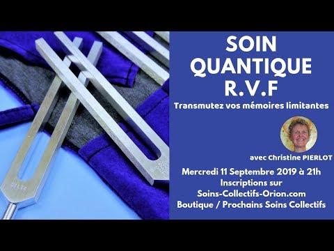 [BANDE ANNONCE] Soin Quantique Collectif R.V.F avec Christine PIERLOT le 11/09/2019 à 21h