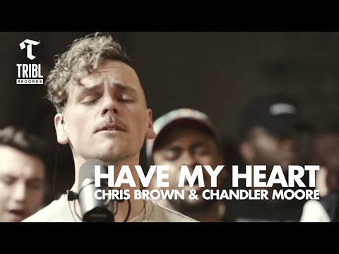 Have My Heart (feat. Chandler Moore & Chris Brown) - Maverick City   TRIBL