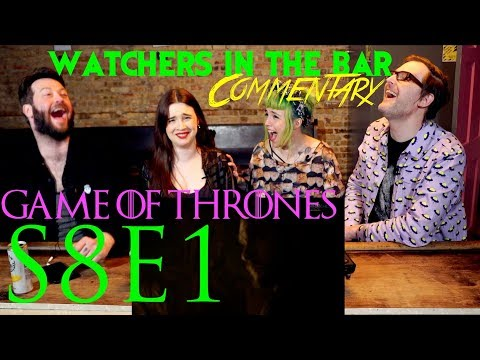 Watchers in the Bar: Game of Thrones S8E1 'Winterfell' Recap!!
