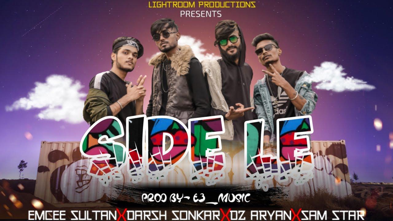 SIDE LE : Emcee Sultan X Darsh Sonkar X DZ Aryan X Sam Star | Official Music Video | Prod - E3 Music