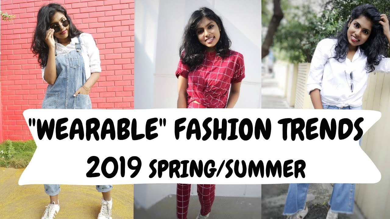 Wearable Fashion Trends 2019 Spring Summer Affordable Ss2019 Trends India Adityiyer Youtube