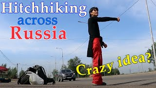 Hitchhiking Across Russia: Girls, Police And Adventure